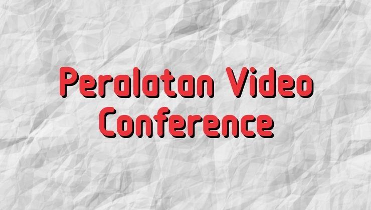 peralatan video conference