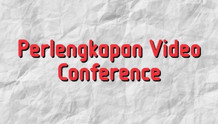 perlengkapan video conference