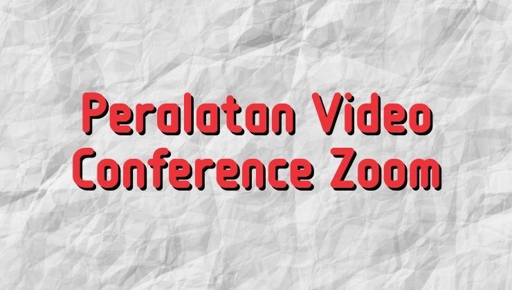 peralatan video conference zoom