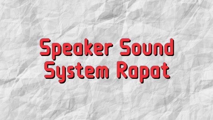 speaker sound system rapat